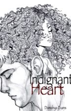 Indignant Heart by AnonMahya