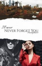 Never forget you by moonlightbae02
