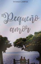 Pequeño Amor (Saga Little #1) •Terminada• by Beautiful_Jule4