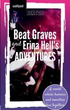 Monster Hunters: Beat Grave and Erina Hell's Adventures. by beatcr