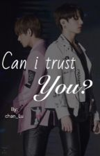 Can I trust you? by Chan_Lu