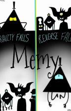 Memy z Gravity & Reverse Falls by ShadowOfMarionette