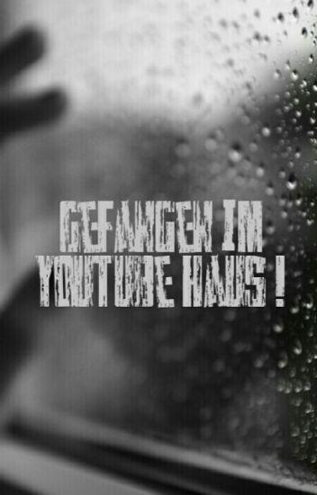 Gefangen im YouTube Haus ! 》FF《
