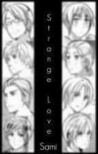 || Strange Love || Hetalia Fanfic [PAUSADA] by Usuktrash