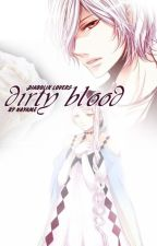 Dirty Blood | Diabolik Lovers by xNAYAMEx
