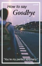 How To Say Goodbye// cth  by 5soscide