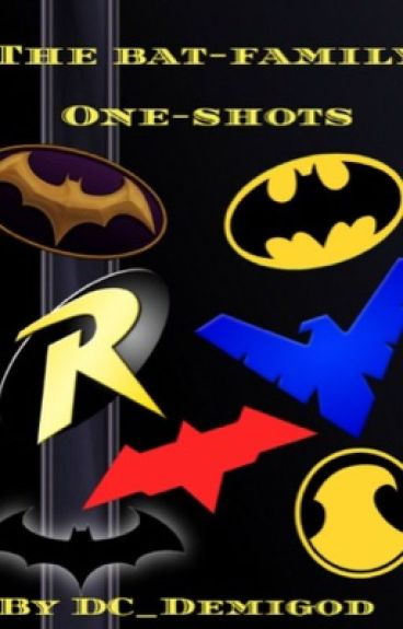 Bat-Family Oneshots And Madness