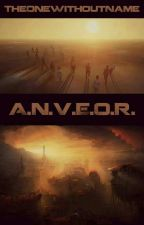 A. N. V. E. O. R. by TheOneWithoutName