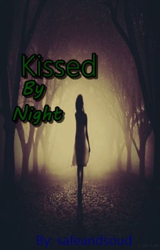 Kissed By Night by Safeandsound