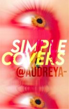 Simplistic Covers [open] by DeliciousPopsicle