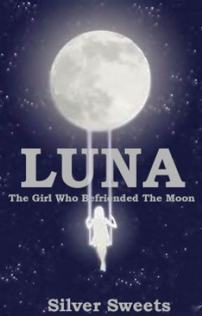 Luna - Avengers Fanfiction - Book 1 by Silver_Sweets