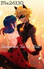 Seulement Toi et Moi  by Mx26130