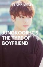 Jungkook The type Of Boyfriend #ins by doramasymas