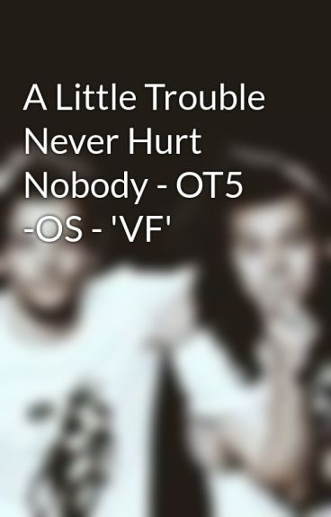A Little Trouble Never Hurt Nobody - LS -OS- 'VF'