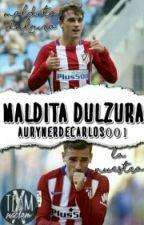 Maldita Dulzura by AurynerdeCarlos001