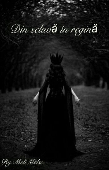 Din sclava in regina