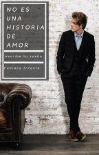 NO ES UNA HISTORIA DE AMOR by A_zodiaco_C