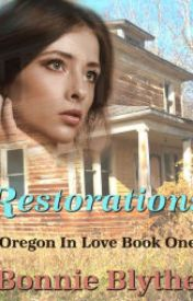 Restorations (Book One Oregon In Love) by panomidce