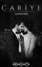 CARİYE  by aysekubra06
