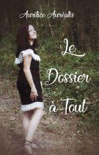 Le Dossier à Tout by AuroraCerineFalm309