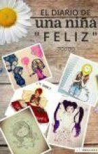 """El diario de una niña """"Feliz"""" by amyrusher2106"""