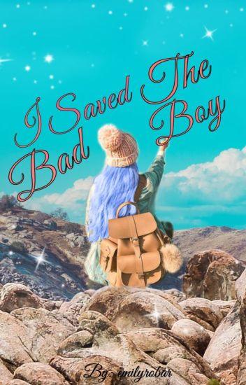 I Saved The Bad Boy [Editing](On Hold)