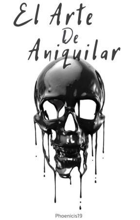El Arte De Aniquilar by phoenicis19
