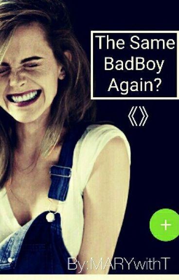 The Same BadBoy Again?