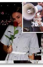 When I met you// Derek Morgan by TaylorWilkes0