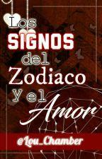 Los Signos Del Zodiaco Y El Amor by Lou_Chamber