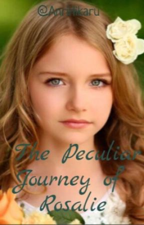The Peculiar Journey of Rosalie: A Narnia Fanfiction by AnriHikaru