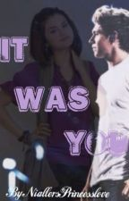 It Was You (Niall Horan) by MySweetEscape_Books