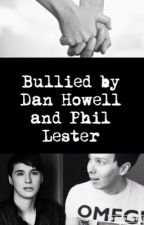 Bullied by Dan Howell and Phil Lester by Milliethemooster