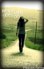 While Life Goes on by xxKARMAxx