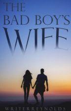 The Bad Boy's Wife by WriterReynolds