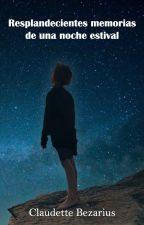 Resplandecientes memorias de una noche estival by Clau125