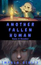 Sans X Reader ~ Another Fallen Human by Impala_Girl13