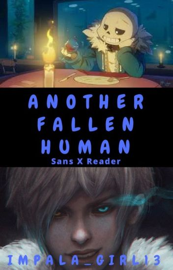 Sans X Reader ~ Another Fallen Human
