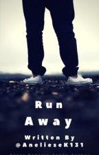 Run away by AnelieseK131