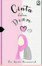 Cinta Dalam Diam by FiaafiatiNuramariah