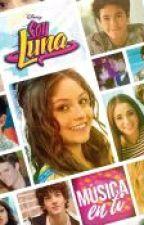 Soy Luna Musica en ti Album Letra by xSosaCamilax