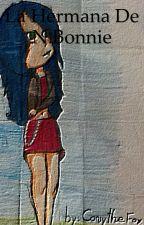 La hermana de N.Bonnie (FNAFHS y tu) (pausada) by Conystar