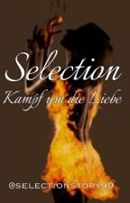 Selection - Kampf um die Liebe by selectionstory99