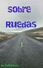 Sobre Ruedas  by SolRamosL