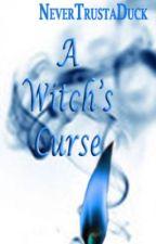 A Witch's Curse by NeverTrustaDuck