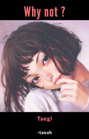 •Why not ?  Vga/Taegi •