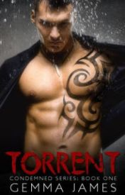 Torrent (Condemned, #1) by getscanrocot