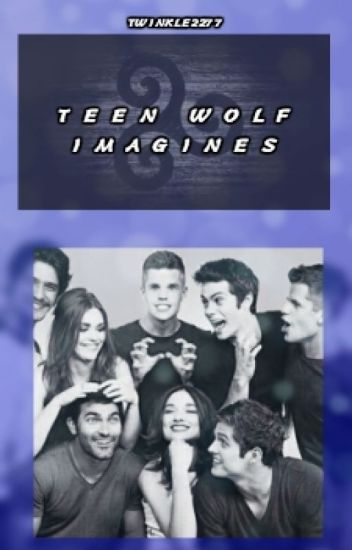 Teen Wolf Imagines