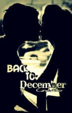 Back To December (COMPLETED) by hotpinkcactus