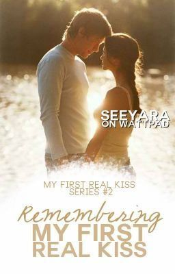 Remembering My First Real Kiss (PMFRK#2) TO BE PUBLISHED